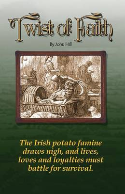 Twist of Faith.: Potato Famine Story.