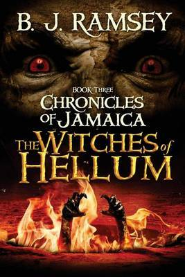 The Chronicles of Jamaica (Book Three): The Witches of Hellum