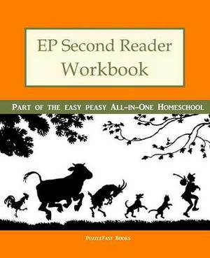 Ep Second Reader Workbook: Part of the Easy Peasy All-In-One Homeschool