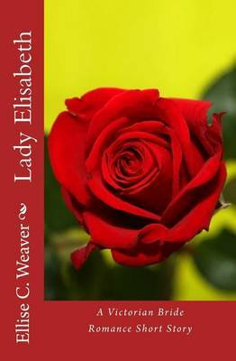 Lady Elisabeth: A Victorian Bride Romance Short Story