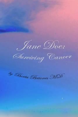 Jane Doe: Surviving Cancer