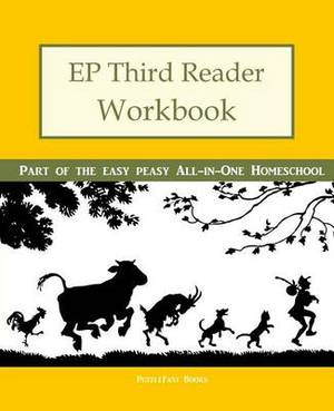 Ep Third Reader Workbook: Part of the Easy Peasy All-In-One Homeschool
