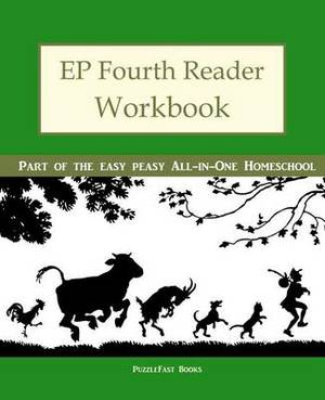 Ep Fourth Reader Workbook: Part of the Easy Peasy All-In-One Homeschool
