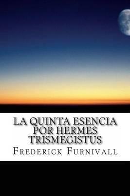 La Quinta Esencia Por Hermes Trismegistus