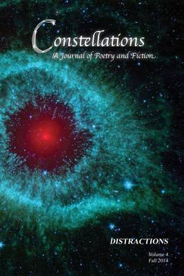 Constellations: A Journal of Poetry and Fiction, V.4: Distractions