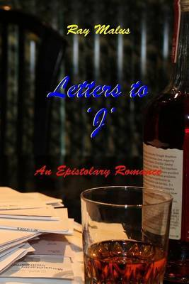 Letters to 'j': An Epistolary Romance