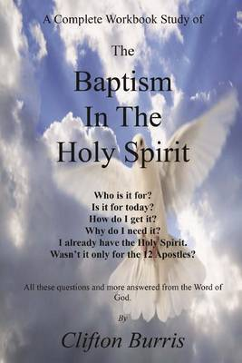 The Baptism in the Holy Spirit: A Complete Workbook Study