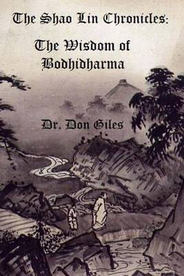 The Shao Lin Chronicles: The Wisdom of Bodhidharma