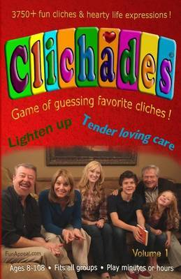Clichades Volume 1 Edition 3: Game of Guessing Favorite Cliches !
