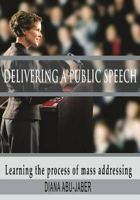 Delivering a Public Speech: Learning the Process of Mass Addressing