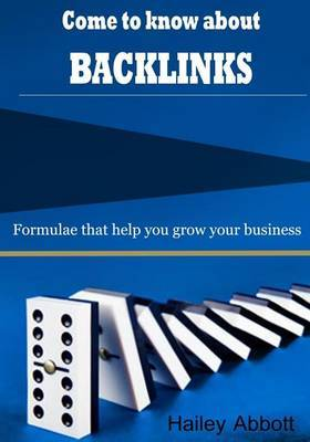 Come to Know about Backlinks: Formulae That Help You Grow Your Business