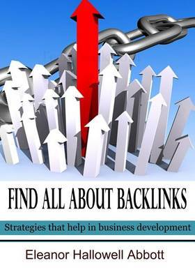 Find All about Backlinks: Strategies That Help in Business Development