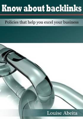 Know about Backlinks: Policies That Help You Excel Your Business