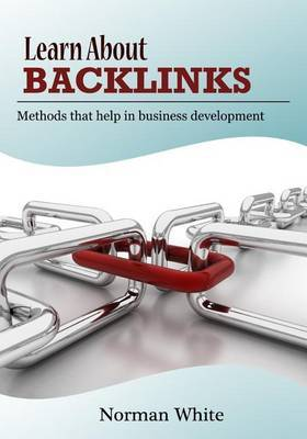 Learn about Backlinks: Methods That Help in Business Development