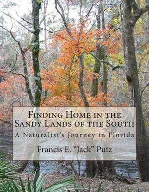 Finding Home in the Sandy Lands of the South: A Naturalist's Journey in Florida