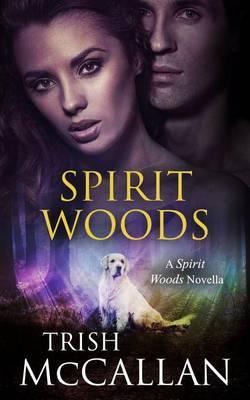 Spirit Woods: A Spirit Woods Novella