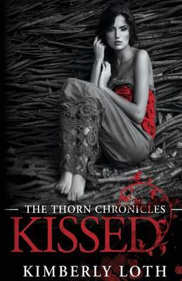 Kissed: The Thorn Chronicles Book 1