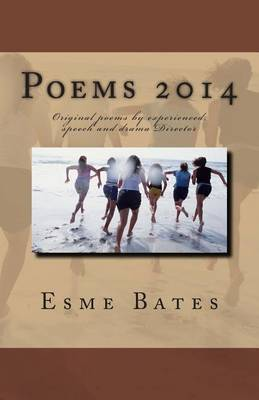 Poems 2014: Original Poems by Experienced, Speech and Drama Director
