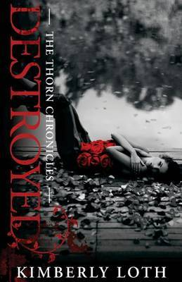 Destroyed: The Thorn Chronicles Book 2