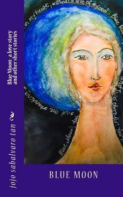 Blue Moon- A Love Story and Other Short Stories