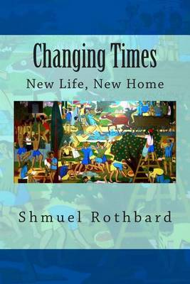 Changing Times: New Home, New Life