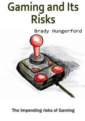 Gaming and Its Risks: The Impending Risks of Gaming