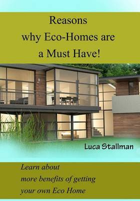 Reasons Why Eco-Homes Are a Must Have!: Learn about More Benefits of Getting Your Own Eco Home