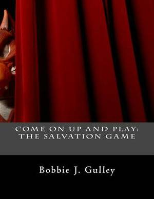 Come on Up and Play: The Salvation Game