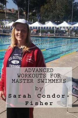 Advanced Workouts for Master Swimmers