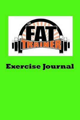 The Fat Trainer Exercise Journal