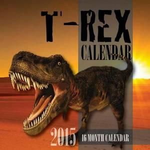 T-Rex Calendar 2015: 16 Month Calendar