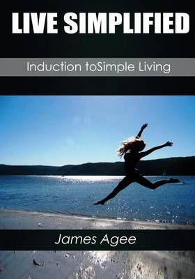 Live Simplified: Induction to Simple Living