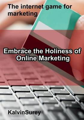 Embrace the Holiness of Online Marketing: The Internet Game for Marketing