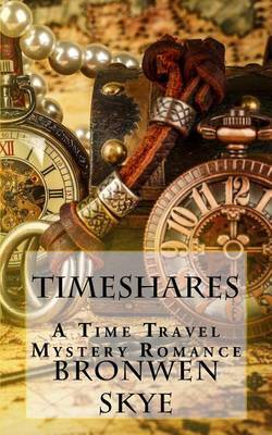 Timeshares 3: A Time Travel Mystery Romance