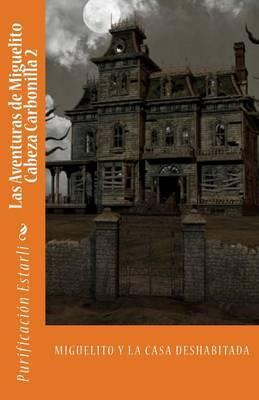 Las Aventuras de Miguelito Cabeza Carbonilla 2: Miguelito y La Casa Deshabitada