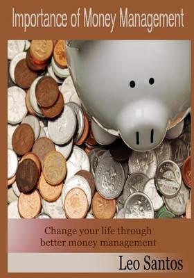 Importance of Money Management: Change Your Life Through Better Money Management
