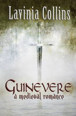 Guinevere: A Medieval Romance