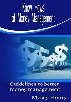 Know Hows of Money Management: Guidelines to Better Money Management