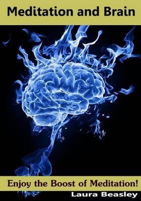 Meditation and Brain: Enjoy the Boost of Meditation!