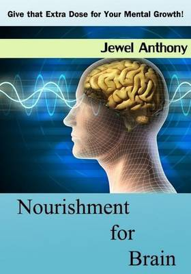Nourishment for Brain: Give That Extra Dose for Your Mental Growth!