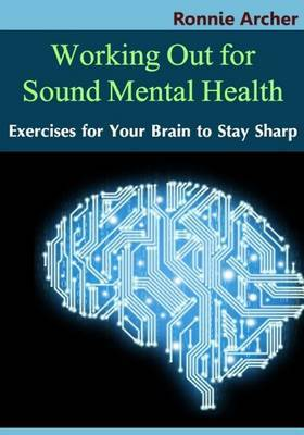 Working Out for Sound Mental Health: Exercises for Your Brain to Stay Sharp