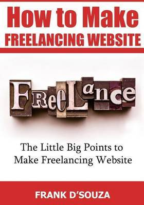 How to Make Freelancing Website: The Little Big Points to Make Freelancing Website