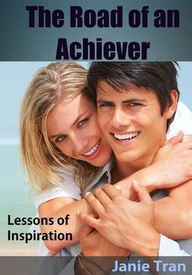 The Road of an Achiever: Lessons of Inspiration