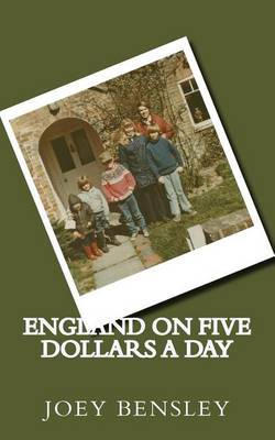 England on Five Dollars a Day: A Bensley Family Journey
