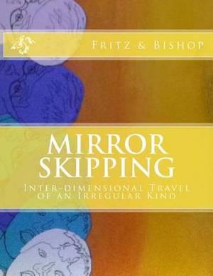 Mirror Skipping: Inter-Dimensional Travel of an Irregular Kind
