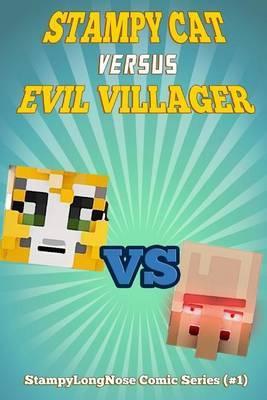 Stampy Cat Versus Evil Villager: Stampylongnose Comic Series (#1)