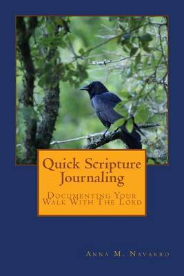 Quick Scripture Journaling: Documenting Your Walk with the Lord