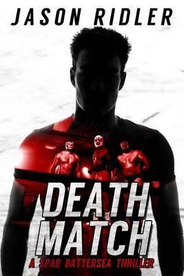 Death Match: A Spar Battersea Wrestling Thriller