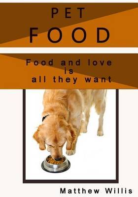 Pet Food: Food and Love Is All They Want