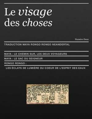 Le Visage Des Choses: Traduction Rongo Rongo Et Maya